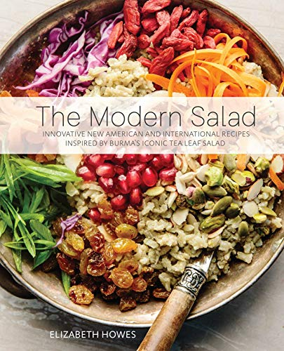 The Modern Salad: Innovative New American and International Recipes Inspired by Burma
