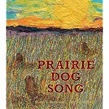 Prairie Dog Song: The Key to Saving North America's Grasslands