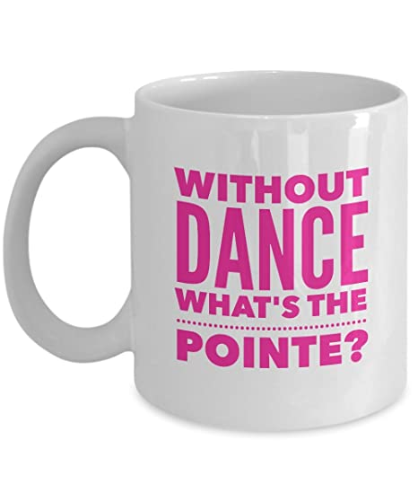 Amazon.com: Sin Dance Whats la pointe – 11oz taza de café de ...