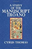 A Study of the Manuscript Troano, Cyrus Thomas, 1494834944