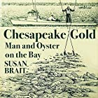 Chesapeake Gold: Man and Oyster on the Bay Hörbuch von Susan Brait Gesprochen von: MacKenzie Nikol Greenwood