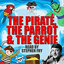 The Pirate, the Parrot & the Genie Audiobook by  The Children's Company Narrated by Stephen Fry