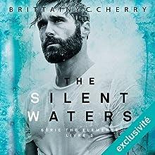 The Silent Waters (Elements 3) | Livre audio Auteur(s) : Brittainy C. Cherry Narrateur(s) : Pascal Nowak, Fily Keita