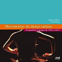 Movimentos da Dança Carioca - Companhias e grupos de 1936 a 2013