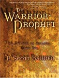 The Warrior Prophet, R. Scott Bakker, 1585675601