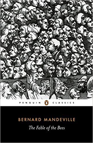 The Fable of the Bees: Or Private Vices, Publick Benefits (Penguin Classics) by Bernard Mandeville (1989-09-05)