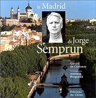 Le Madrid de Jorge Semprun par Gérard de Cortanze