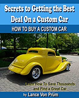 secrets to getting the best deal buying a custom car how to buy a custom car build buy and. Black Bedroom Furniture Sets. Home Design Ideas