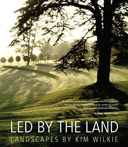 Led by the Land: Landscapes by Kim Wilkie