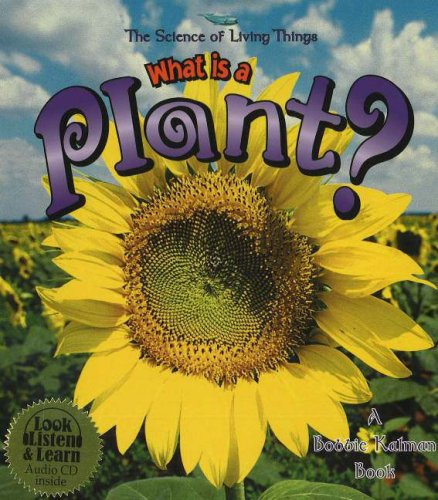Read Online What Is a Plant? (The Science of Living Things) pdf epub