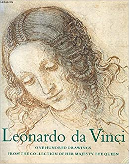 leonardo da vinci one hundred drawings from the collection of her majesty the queen