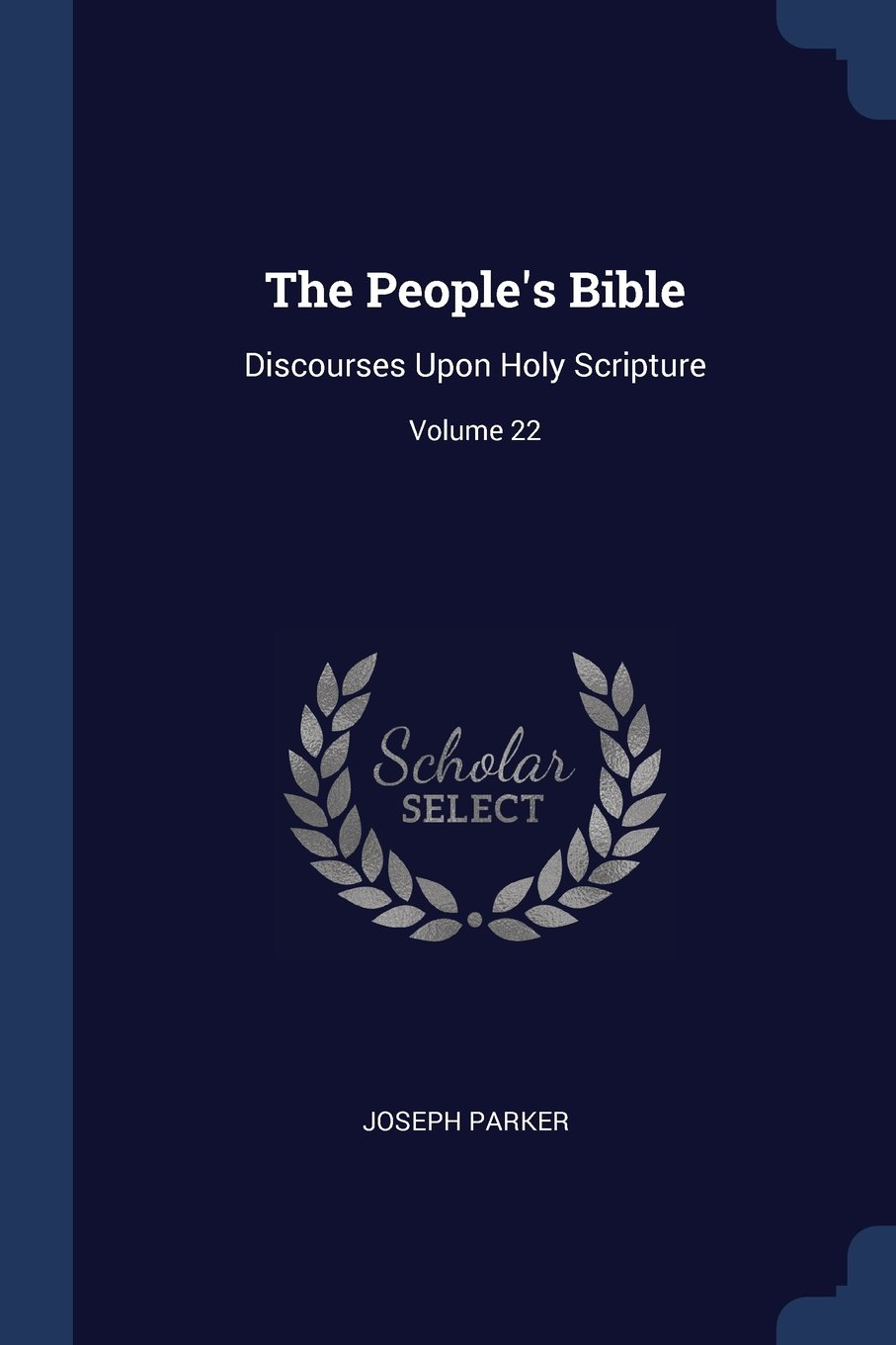The People's Bible: Discourses Upon Holy Scripture; Volume 22 pdf