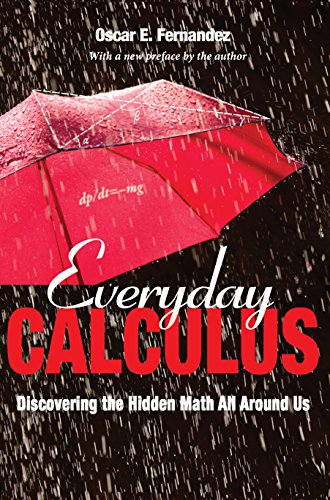 Everyday Calculus: Discovering the Hidden Math All around Us cover