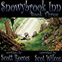 Snowybrook Inn: Book Three Audiobook by Scott Reeves Narrated by Scot Wilcox