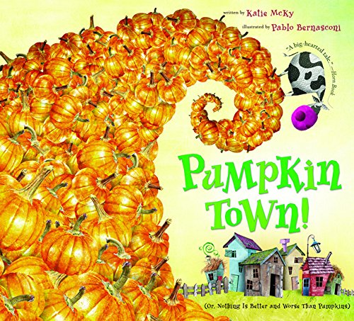 Pumpkin Town! Or, Nothing Is Better and Worse Than Pumpkins -