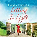 Letting in Light Audiobook by Emma Davies Narrated by Henrietta Meire