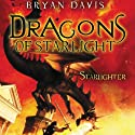 Starlighter: Dragons of Starlight, Book 1 Audiobook by Bryan Davis Narrated by Fred Stella