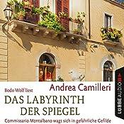 Das Labyrinth der Spiegel: Commissario Montalbano wagt sich in gefährliche Gefilde (Commissario Montalbano) | Andrea Camilleri