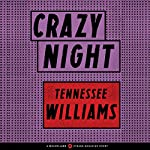Crazy Night | Tennessee Williams
