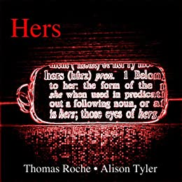 Hers  Erotic Stories Written Just For Her By Roche Thomas Alison