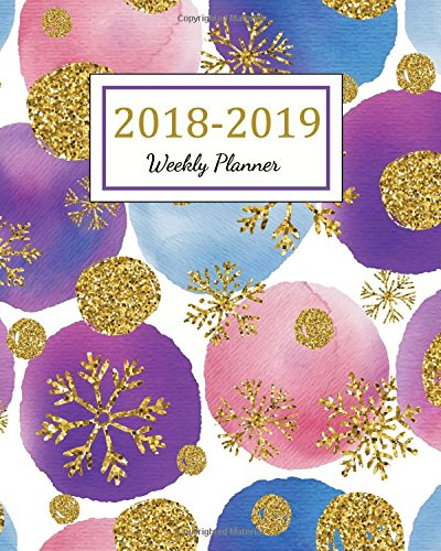 2018 - 2019 Weekly Planner: 2018 - 2019 Two Year Planner | Daily Weekly And Monthly Calendar | Agenda Schedule Organizer Logbook and Journal Notebook ... Cover (24 Month Calendar Planner) (Volume 9)