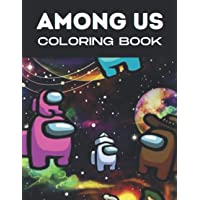 Image for Among Us coloring book: An Amazing Coloring Book For Adults To Develop Creativity And Kick Back Through Coloring Several Among Us Illustrations