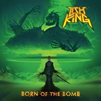 Born Of The Bomb [Explicit]