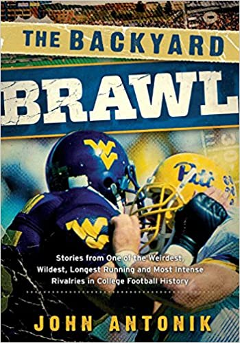 High Quality The Backyard Brawl: Stories From One Of The Weirdest, Wildest, Longest  Running, And Most Instense Rivalries In College Football History: John  Antonik: ...