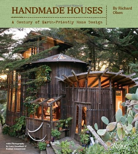 Handmade Houses: A Century of Earth-Friendly Home Design by Olsen, Richard (3/20/2012)