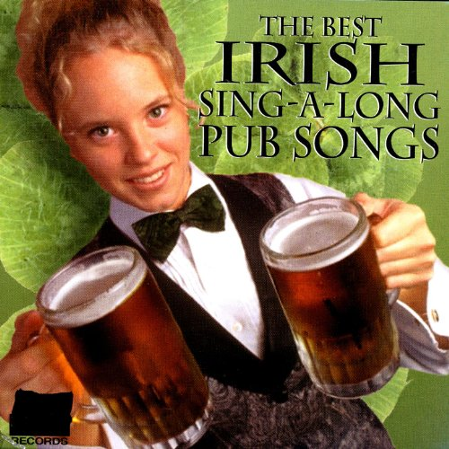 The Best Irish Sing -A- Long Pub Songs