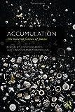 Accumulation : The Material Politics of Plastic, , 0415625823