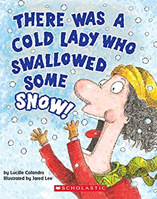 book cover of There Was a Cold Lady Who Swallowed Some Snow!