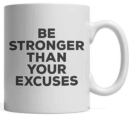 Amazoncom Be Stronger Than Your Excuses Inspirational Mug