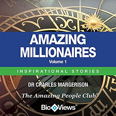 Amazing Millionaires, Volume 1: Inspirational Stories (Amazing People)