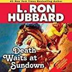 Death Waits at Sundown | L. Ron Hubbard