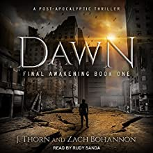 Dawn: Final Awakening, Book 1 Audiobook by J. Thorn, Zach Bohannon Narrated by Rudy Sanda