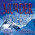 Murder on Everest: A Summit Murder Mystery, Book 1 Audiobook by Charles G. Irion, Ronald J. Watkins Narrated by Greg Lutz