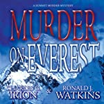 Murder on Everest: A Summit Murder Mystery, Book 1 | Charles G. Irion,Ronald J. Watkins