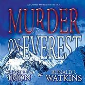 Murder on Everest: A Summit Murder Mystery, Book 1 | Charles G. Irion, Ronald J. Watkins