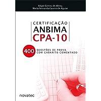Certificação Anbima CPA-10: 400 Questões de Prova com Gabarito Comentado