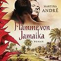 Flamme von Jamaika Hörbuch von Martina André Gesprochen von: Angelika Warning