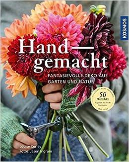 Handgemacht: Fantasievolle Deko aus Naturmaterialien: Amazon.de ...