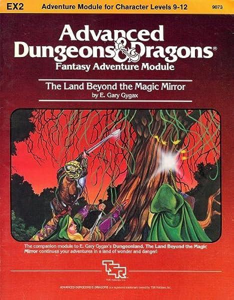 The Land Beyond the Magic Mirror (Advanced Dungeons & Dragons, Module EX2):  E. Gary Gygax: 9780880380256: Amazon.com: Books