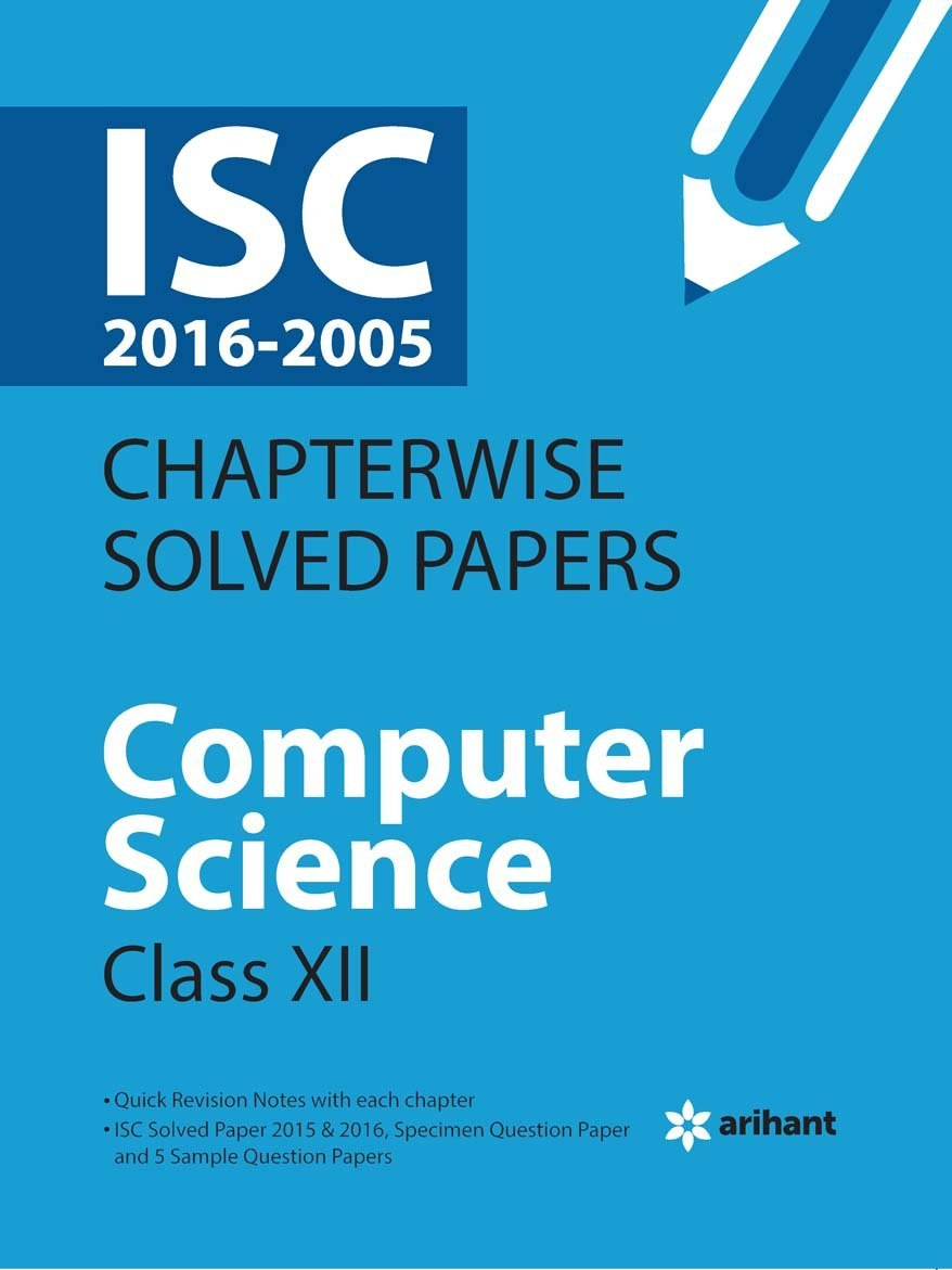 Amazon.in: Buy ISC Chapterwise Solved Papers Computer Science class 12th  Book Online at Low Prices in India | ISC Chapterwise Solved Papers Computer  Science ...
