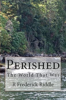 Perished: The World That Was by [Riddle, R Frederick]