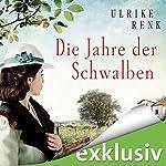 Die Jahre der Schwalben (Die Ostpreußen-Saga 2) | Ulrike Renk