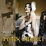 : A Dark Cabaret