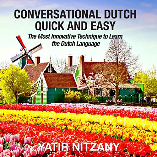 Pdf Travel Conversational Dutch Quick and Easy: The Most Innovative Technique to Learn the Dutch Language