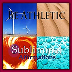 Be Athletic Subliminal Affirmations