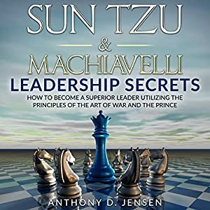Sun Tzu & Machiavelli Leadership Secrets Audiobook